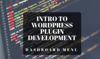 WordPress Plugin Development add a Dashboard Menu