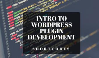 WordPress Plugin Development Custom Shortcodes