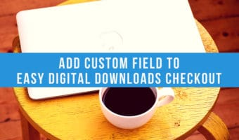 Add Custom Fields to Easy Digital Downloads Checkout