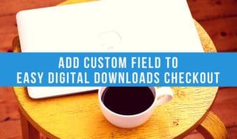 Add Custom Fields to Easy Digital Downloads Checkout