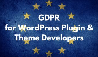 GDPR For WordPress Plugin and Theme Developers
