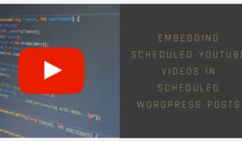 Embedding scheduled YouTube videos in scheduled WordPress posts