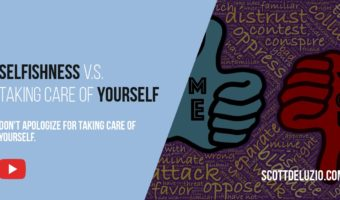 Selfishness versus taking care of yourself